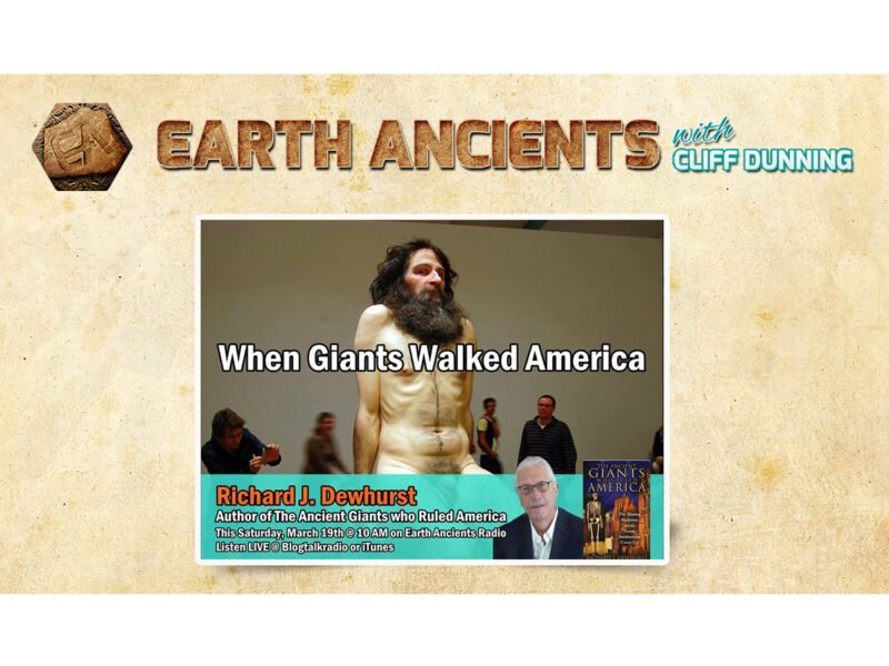 Richard J. Dewhurst: The Ancient Giants who Ruled America