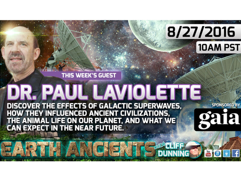 Dr. Paul LaViolette: Galactic Superwaves and Ancient Earth Catastrophes