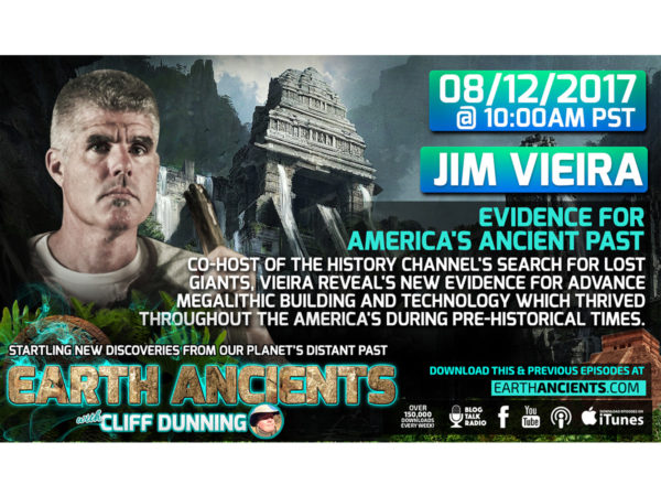 Jim Vieira: Evidence for an Unknown Ancient Past of the Americas