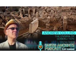 Andrew Collins: Gobekli Tepe, Ancient Temple Lost in Time