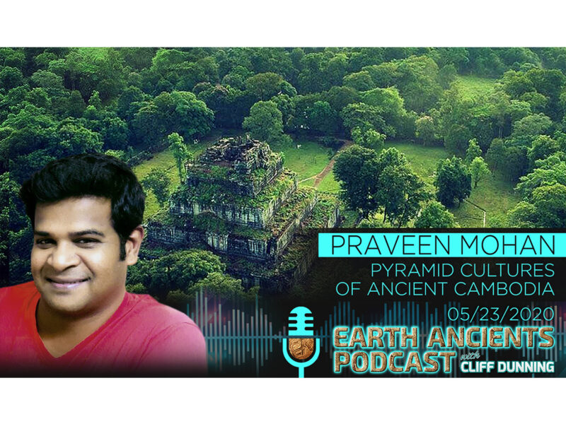 Praveen Mohan: Pyramid Cultures of Ancients Cambodia