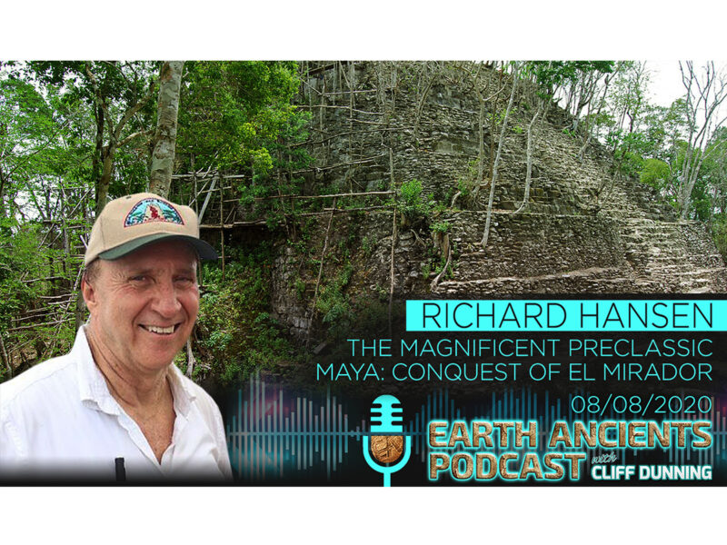 Richard Hansen: The Magnificent PreClassic Maya, Conquest of El Mirador