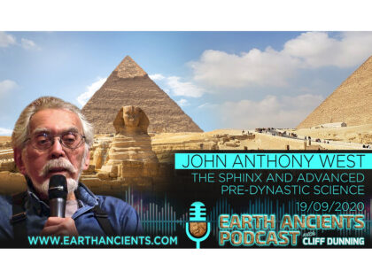 John Anthony West: The Sphinx and Advanced Pre-Dynastic Science