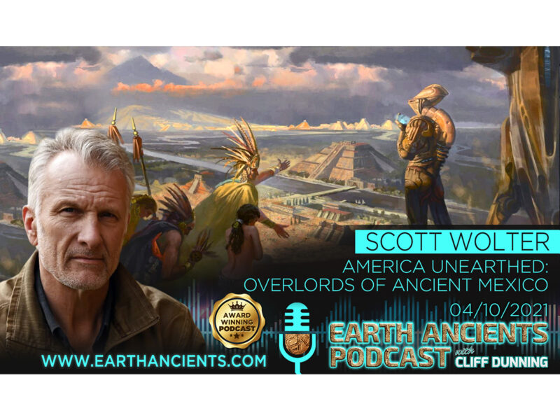 Scott Wolter: America Unearthed, Overlords of Ancient Mexico